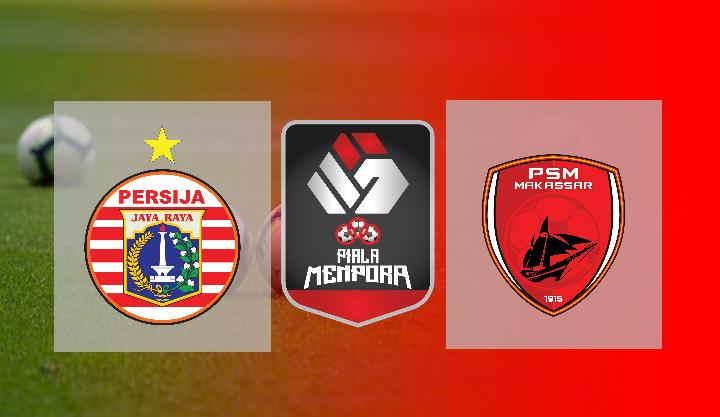 Live Streaming Persija vs PSM Makassar Leg 2 Semifinal