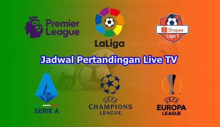 Jadwal Bola Malam Ini Live TV, RCTI, NET TV, Indosiar