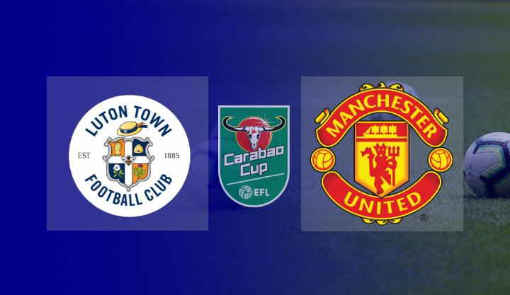 Live Streaming Manchester United vs Luton Town (EFL Cup)