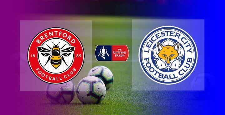 Hasil Brentford vs Leicester City Skor Akhir 1-3 | FA Cup Putaran 4