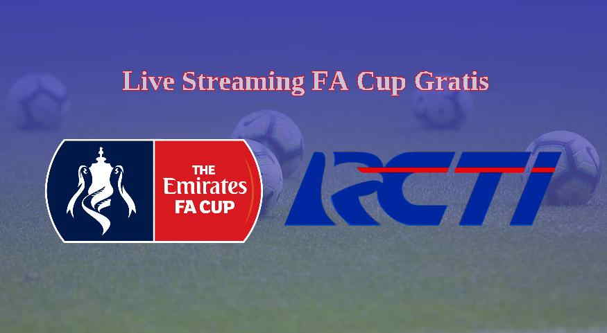 Jadwal Live Streaming FA Cup Gratis