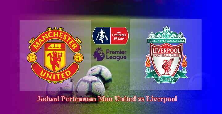 Jadwal MU vs Liverpool Bulan Januari