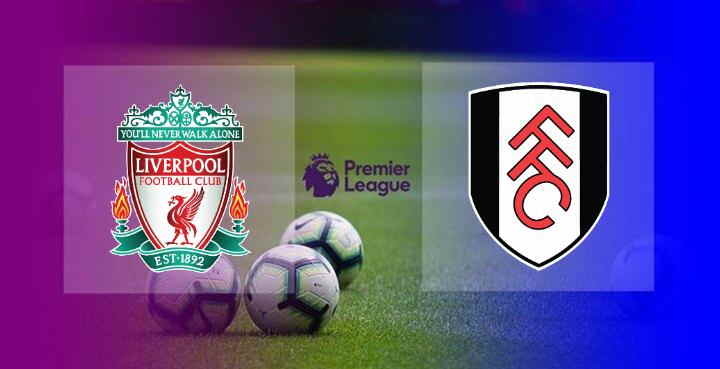 Live Streaming Liverpool vs Fulham