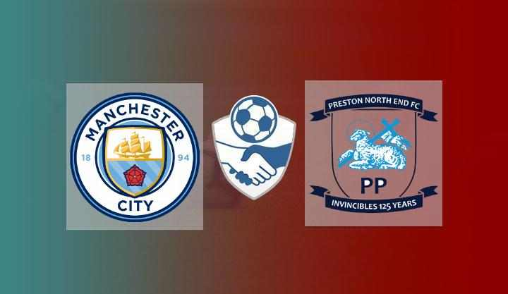 Hasil Manchester City vs Preston Skor Akhir 2-0   Friendly Match 2021