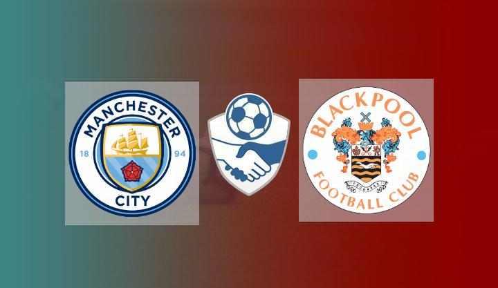 Hasil Manchester City vs Blackpool Skor Akhir 4-1 | Friendly Match