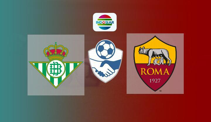Hasil Real Betis vs AS Roma Skor Akhir 5-2   Friendly Match 2021