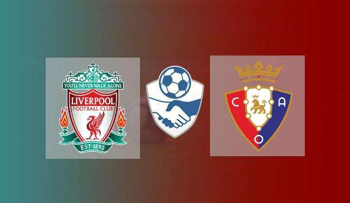 Hasil Liverpool vs Osasuna Skor Akhir 3-1 | Friendly Match 2021